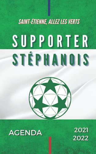 Agenda 2021 - 2022 Supporter Stéphanois, Saint-Etienne, allez les Verts: Football Sport...