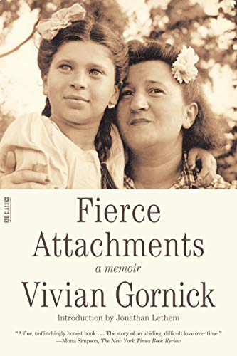 Fierce Attachments (FSG Classics)