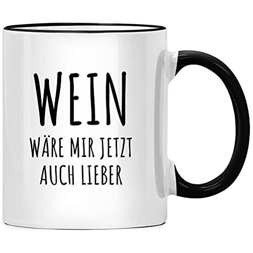 Wein wäre mir jetzt auch lieber Kaffee Tasse - Spruch Kaffeetasse, Büro Chef Geschenk, Kaffeebecher Geschenkidee, Tassen mit Sprüchen, Kollegen lustig
