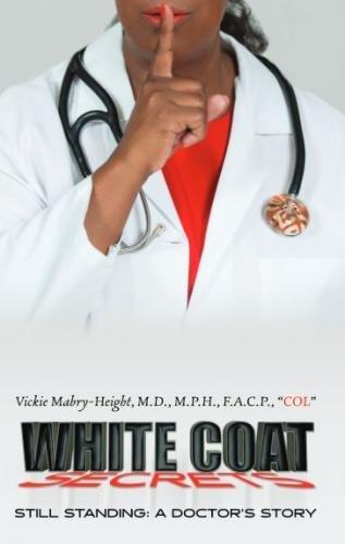 White Coat Secrets: Still Standing:A Doctor's Story (Volume 1)