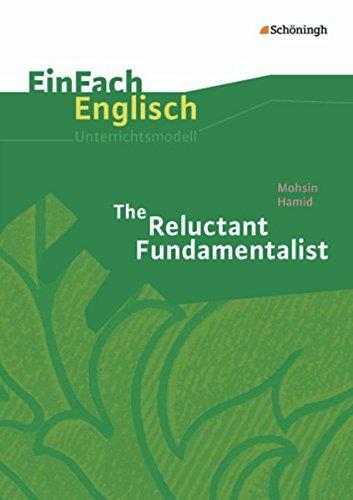 EinFach Englisch Unterrichtsmodelle. Unterrichtsmodelle für die Schulpraxis: EinFach Englisch Unterrichtsmodelle: Mohsin Hamid: The Reluctant ... / Mohsin Hamid: The Reluctant Fundamentalist