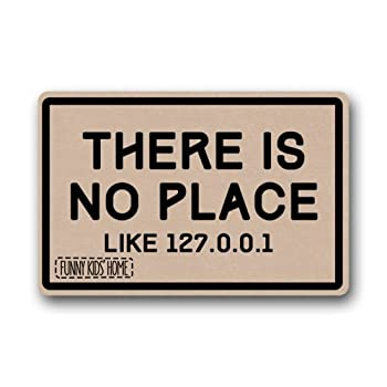 Personalized Funny Doormats There is No Place Like 127.0.0.1/ Durable Machine-Washable Indoor/Outdoor Door Mat 18  W  x 30  L