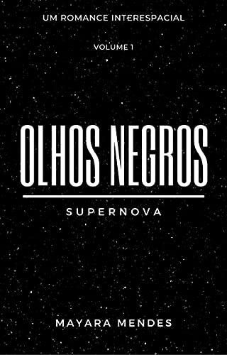 Olhos Negros: Supernova