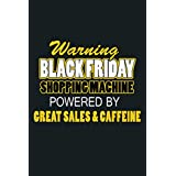 Black Friday Shopping Machine Powered By Sales Caffeine Premium: Notebook Planner - 6x9 inch Daily Planner Journal, To Do List Notebook, Daily Organizer, 114 Pages