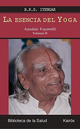 La esencia del Yoga II: Astadala Yogamala (Biblioteca de la Salud)