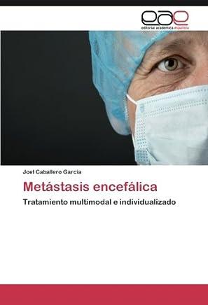 Metástasis encefálica: Tratamiento multimodal e individualizado
