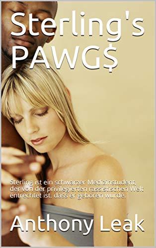 Sterling's PAWG$ German Edition : Sterling, ein schwarzer Medizinstude