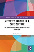 Affected Labour in a Café Culture: The Atmospheres and Economics of 'Hip' Melbourne
