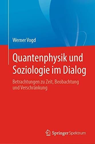 Quantenphysik und Soziologie im Dialog: Betrachtungen zu Zeit, Beobachtung und Verschränkung