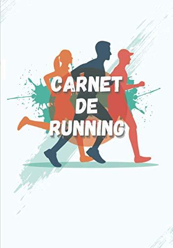 Carnet de running: Carnet de running à compléter   Notez vos séances de sport !   140 pages au format de 7x10 pouces   Parfait pour les coureurs de l'extrême !