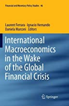 International Macroeconomics in the Wake of the Global Financial Crisis (Financial and Monetary Policy Studies)
