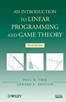 INTRODUCTION TO LINEAR PROGRAMMING AND GAME THEORY, 3RD EDITION