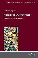 Kafka Fur Querdenker: Literaturdidaktische Lekturen (Beitrage Zur Literatur- Und Mediendidaktik)
