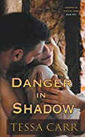 Danger in Shadow (Shadows of Council Creek (Book Two))