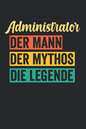 Administrator Der Mann der Mythos die Legende: Administrator Codierer Programmierer Passwort Notizbuch Tagebuch Liniert A5 6x9 Zoll Logbuch Planer Geschenk