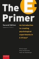 The E-Primer: An Introduction to Creating Psychological Experiments in E-Prime