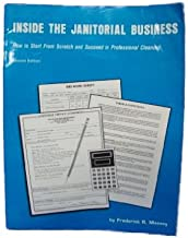 Inside the Janitorial Business: How to Start from Scratch and Succeed in Professional Cleaning