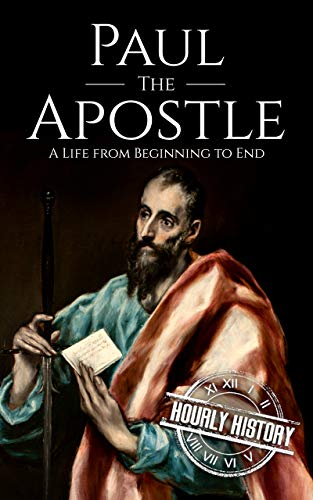 Paul the Apostle: A Life from Begin…
