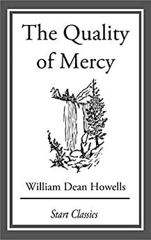 The Quality of Mercy by [William Dean Howells]