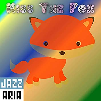 Kiss The Fox