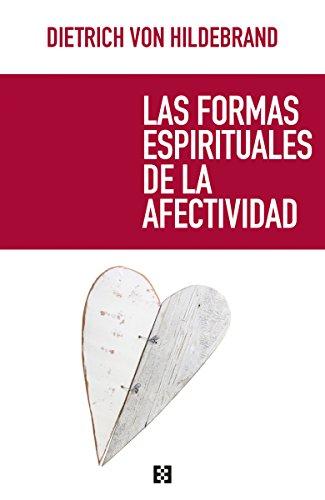Las formas espirituales de la afectividad (Opuscula philosophica nº 60) (Spanish Edition)