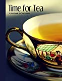 Time for Tea- Black & Gold Hand Painted Japanese Tea Cup- A Blank Notebook Journal for Tea Lovers (Tea Cup Notebook Collection, Band 7)