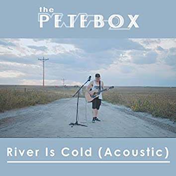 River is Cold (Acoustic)