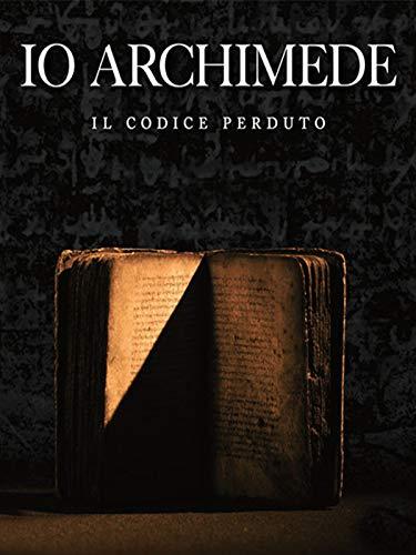 Io Archimede - Il codice Perduto
