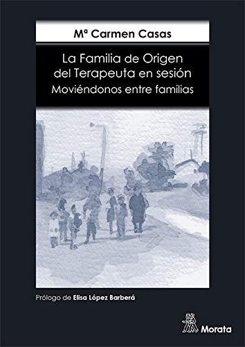 La Familia De Origen Del terapeuta En Sesión. Moviéndonos Entre Familias
