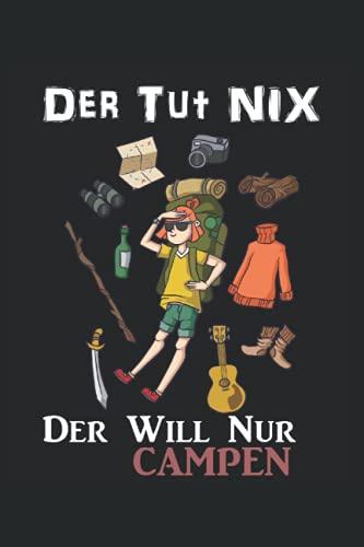 Der Tut Nix Der Will Nur CAMPEN Rucksack Wandern: Notizbuch Liniertes Papier mit 120 Seiten im Format 15 x 22, 86 cm