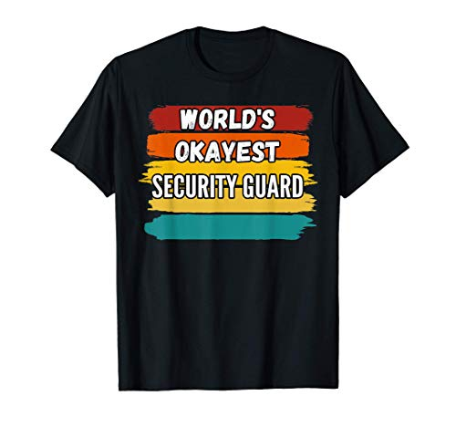 Security Guard Gifts, World's Okayest Security Guard T-Shirt