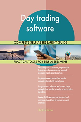 Day trading software All-Inclusive Self-Assessment - More than 680 Success Criteria, Instant Visual Insights, Comprehensive Spreadsheet Dashboard, Auto-Prioritized for Quick Results