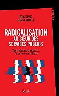 La radicalisation des services publics par Henri Vernet