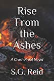 Rise From the Ashes: A Crash Proof Novel