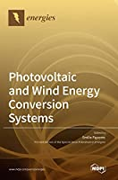 Photovoltaic and Wind Energy Conversion Systems
