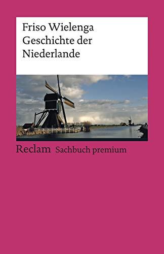 Geschichte der Niederlande: Reclams Ländergeschichten
