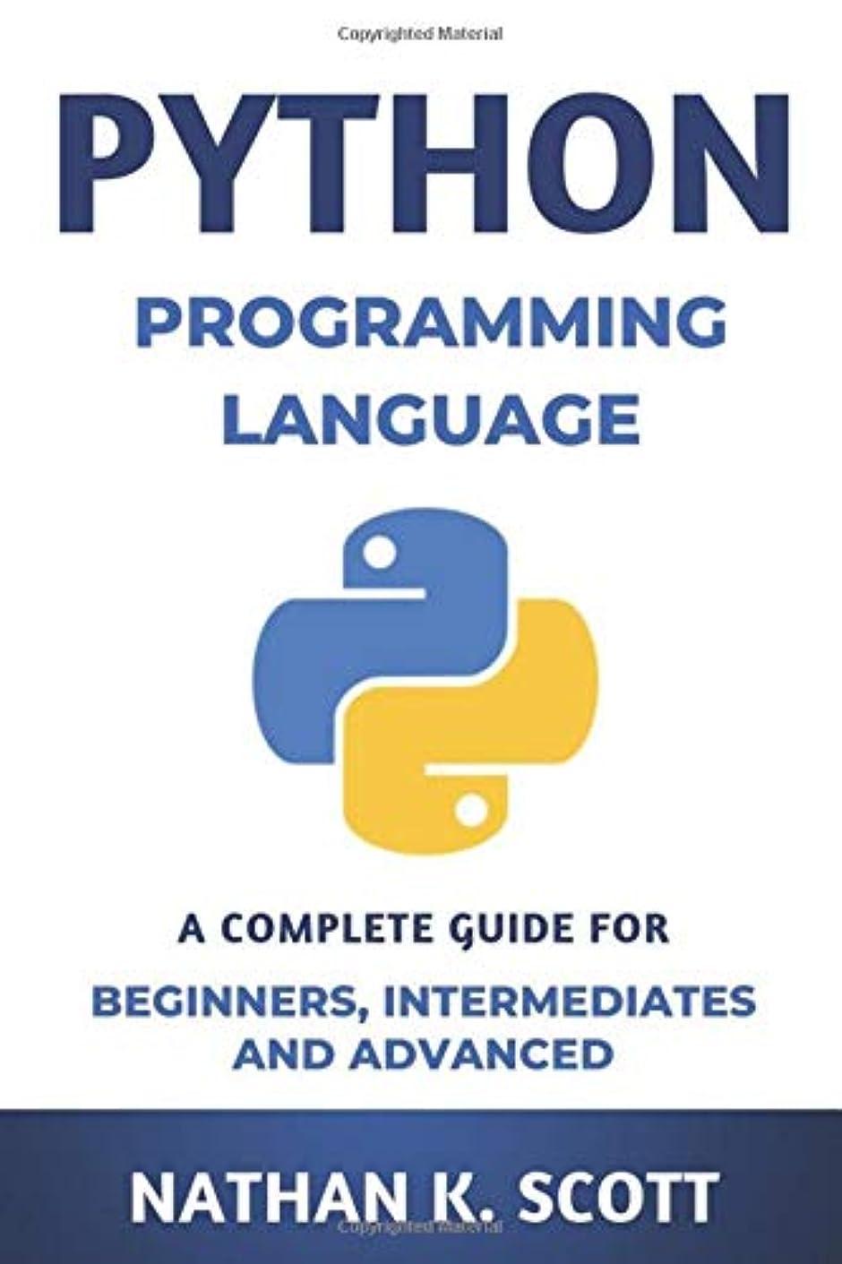 多数の寛大さ判決Python Programming Language: Complete Guide for Beginners, Intermediates and Advanced: 7 Days Crash Course