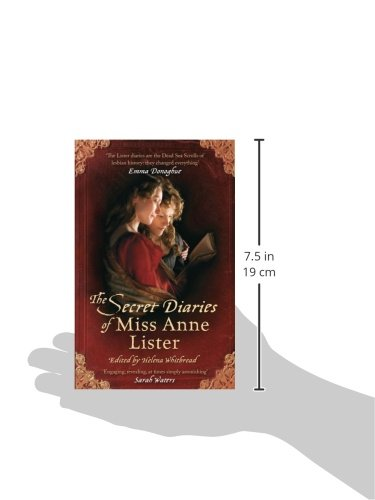 The Secret Diaries Of Miss Anne Lister: Vol. 1: I Know My Own Heart: The Inspiration for Gentleman Jack (Virago Modern Classics)