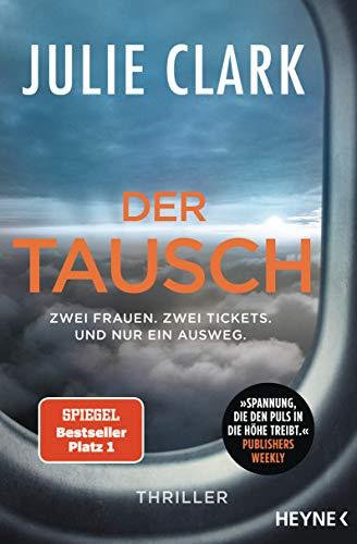 Der Tausch - Zwei Frauen. Zwei Tickets. Und nur ein Ausweg.: Thriller - Der Nr.1 SPIEGEL-Bestseller