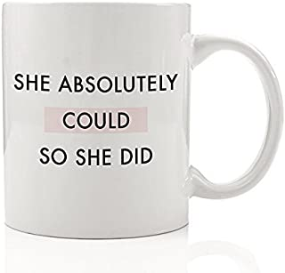 She Absolutely Could So She Did Coffee Mug Gift Idea Strong Female Power Girl Leader Fierce Warrior Strength Pink Birthday Christmas Present Woman Lady Boss 11oz Ceramic Tea Cup Digibuddha DM0084
