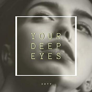 Your Deep Eyes