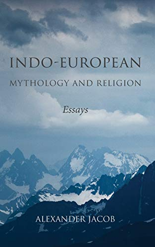 Indo-European Mythology and Religion: Essays