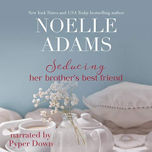 Seducing Her Brother's Best Friend Audiobook By Noelle Adams cover art