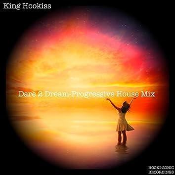 Dare 2 Dream (Progressive House Mix)