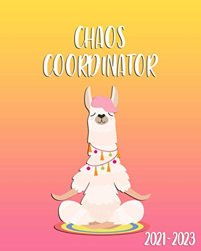 Chaos Coordinator 2021-2023: Funky Yoga Llama Three Year Organizer, Calendar, Agenda, Diary | 3 Year Monthly Planner with Vision Boards, To Do Lists, Notes, Holidays