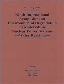 Ninth International Symposium on Environmental Degradation of Materials in Nuclear Power Systems: Water Reactors (Part 1: ...