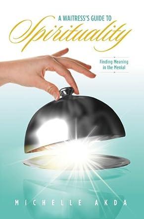 A Waitress's Guide to Spirituality