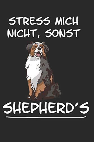 Stress mich nicht sonst Shepherds: Taschenkalender für Sept. 2019 bis Dezember 2020 A5 Terminplaner Wochenplaner Terminkalender Wochenkalender Organizer mit Australian Shepherd Hunderasse