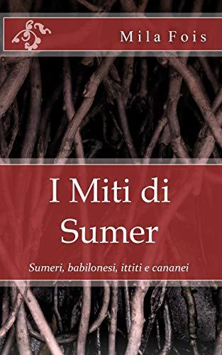I Miti di Sumer
