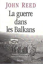La Guerre dans les Balkans de John Reed